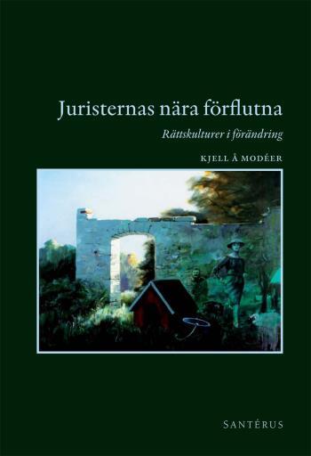 Juristernas Nära Förflutna - Rättskulturer I Förändring