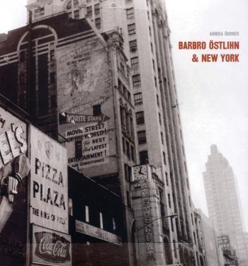 Barbro Östlihn Och New York - Konstens Rum Och Möjligheter
