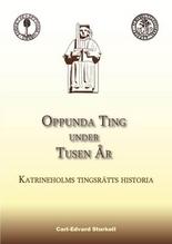Oppunda Ting Under Tusen År - Katrineholms Tingsrätts Historia