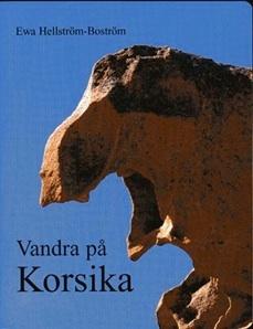 Vandra På Korsika - Fakta, Dagsvandringar, Långvandringsleder