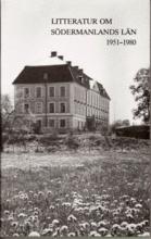 Litteratur Om Södermanlands Län 1951 - 1980