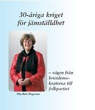 30-åriga Kriget För Jämställdhet - Vägen Från Kristdemokraterna Till Folkpartiet