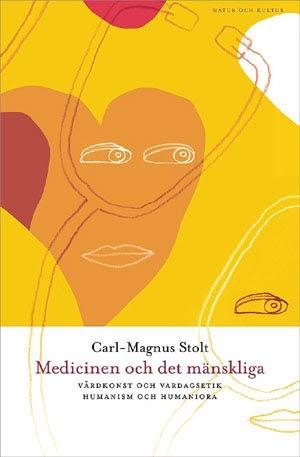 Medicinen Och Det Mänskliga - Vårdkonst Och Vardagsetik, Humanism Och Humaniora