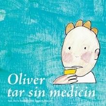 Oliver Tar Sin Medicin