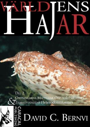 Världens Hajar D. 2 Ordningarna Matthajar Orectolobiformes & Tjurhuvudhajar Heterodontiformes