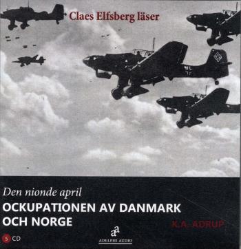 Den Nionde April - Ockupationen Av Danmark Och Norge