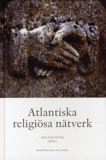 Atlantiska Religiösa Nätverk - Transoceana Kontakter, Trossamfund Och Den E
