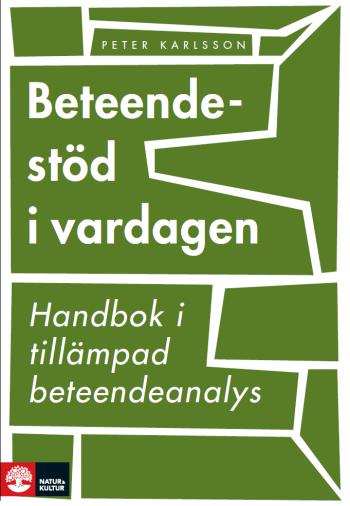 Beteendestöd I Vardagen - Handbok I Tillämpad Beteendeanalys
