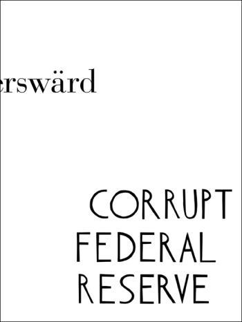 Corrupt Federal Reserve - Carl Fredrik Reuterswärd
