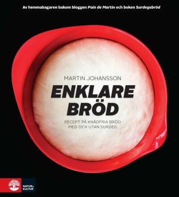 Enklare Bröd - Recept På Knådfria Bröd Med Och Utan Surdeg