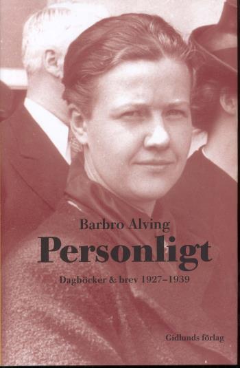 Personligt - Dagböcker & Brev 1927-1939
