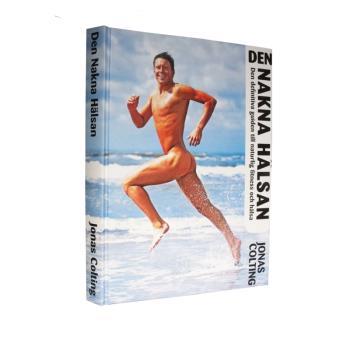 Den Nakna Hälsan - Den Definitiva Guiden Till Naturlig Fitness