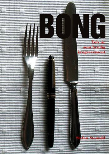 Bong - Tolv År Som Hemlig Krogrecensent