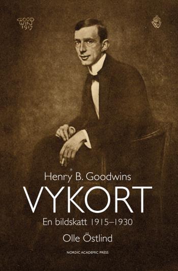 Henry B. Goodwins Vykort - En Bildskatt 1915-1929