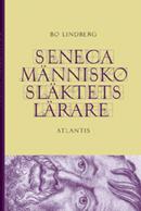 Seneca - Människosläktets Lärare