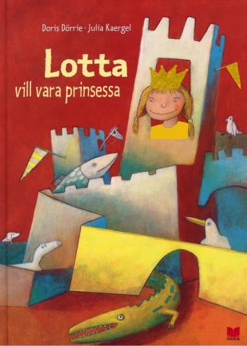 Lotta Vill Vara Prinsessa
