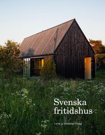 Svenska Fritidshus - I Urval Av Arkitektur Förlag
