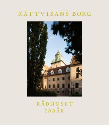 Rättvisans Borg - Rådhuset 100 År