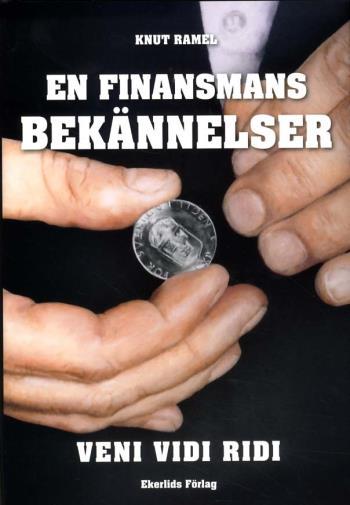 En Finansmans Bekännelser - Veni, Vidi, Ridi