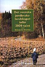 Det Svenska Jordbrukslandskapet Inför 2000-talet - Bevaras Eller Försvinna?