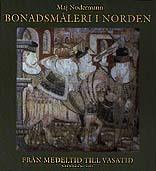 Bonadsmåleri I Norden - Från Medeltid Till Vasatid