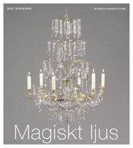Magiskt Ljus - Om Ljuskronor I Sverige