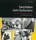 Samtiden Som Kulturarv - Svenska Museers Samtidsdokumentation 1975-2000