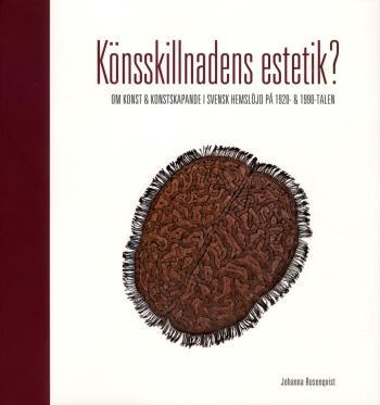 Könsskillnadens Estetik? - Om Konst Och Konstskapande I Svensk Hemslöjd På 1920- Och 1990-talen