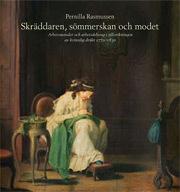 Skräddaren, Sömmerskan Och Modet - Arbetsmetoder Och Arbetsdelning I Tillverkningen Av Kvinnlig Dräkt 1770-1830