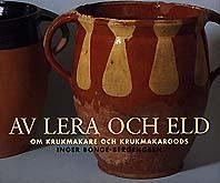 Av Lera Och Eld - Om Krukmakeri Och Krukmakargods