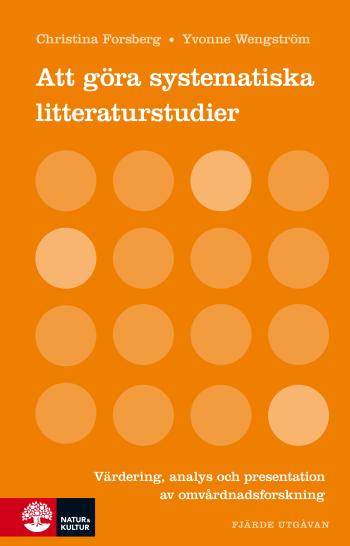 Att Göra Systematiska Litteraturstudier - Värdering Analys Och Present