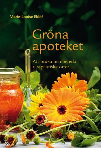 Gröna Apoteket - Att Bruka Och Bereda Terapeutiska Örter