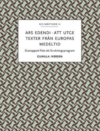 Ars Edendi - Att Utge Texter Från Europas Medeltid