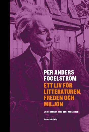 Per Anders Fogelström - Ett Liv För Litteraturen, Freden Och Miljön