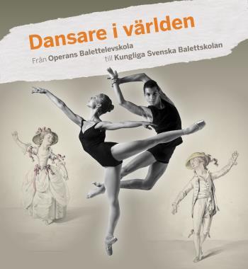 Dansare I Världen - Från Operans Balettelevskola Till Kungliga Svenska Balettskolan