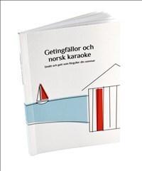 Getingfällor Och Norsk Karaoke - Smått Och Gott Som Förgyller Din Sommar