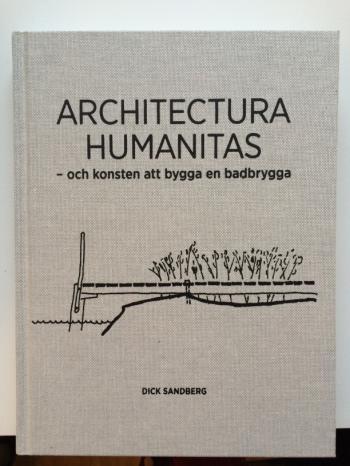 Architectura Humanitas - Och Konsten Att Bygga En Badbrygga