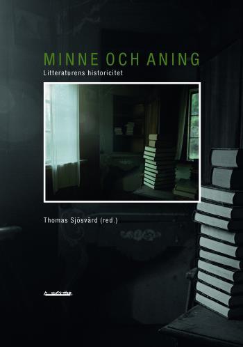 Minne Och Aning - Litteraturens Historicitet