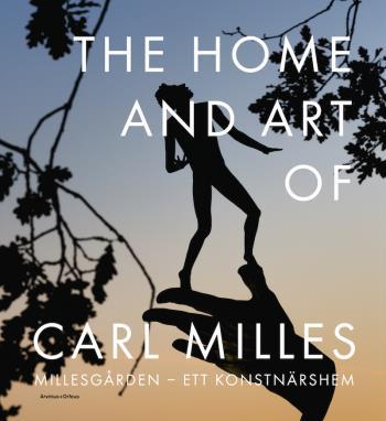 The Home And Art Of Carl Milles - Millesgården - Ett Konstnärshem