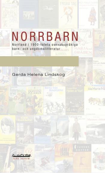 Norrbarn - Norrland I 1900-talets Svenskspråkiga Barn- Och Ungdomslitteratur