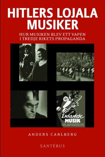 Hitlers Lojala Musiker - Hur Musiken Blev Ett Vapen I Tredje Rikets Propaga