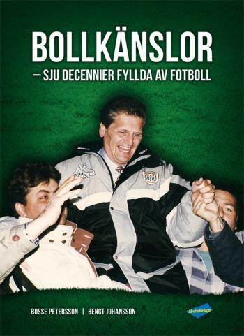 Bollkänslor - Sju Decennier Fyllda Av Fotboll