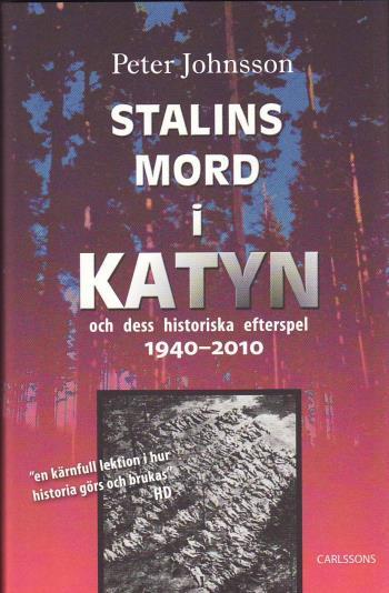 Stalins Mord I Katyn Och Dess Historiska Efterspel 1940-2010