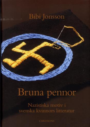 Bruna Pennor - Nazistiska Motiv I Svenska Kvinnors Litteratur