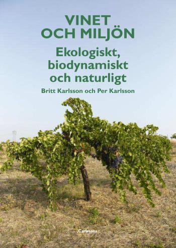 Vinet Och Miljön - Ekologiskt, Biodynamiskt Och Naturligt