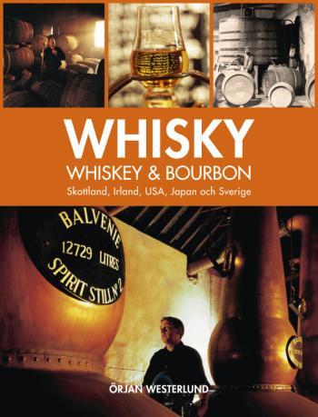 Whisky, Whiskey & Bourbon - Skottland, Irland, Usa, Japan Och Sverige