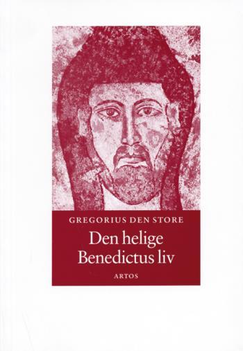 Den Helige Benedictus Liv - Andra Boken Av Påven Gregorius Dialoger - Om Den Vördnadsvärde Abboten Benedictus Liv Och Underverk