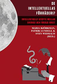 De Intellektuellas Förräderi? - Intellektuellt Utbyte Mellan Sverige Och Tredje Riket