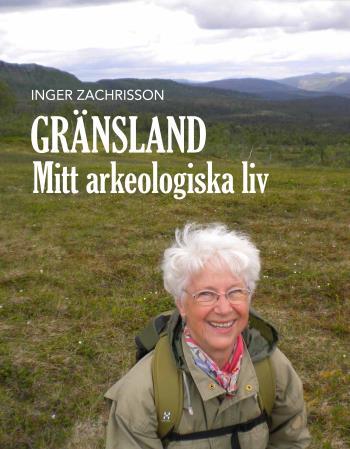 Gränsland - Mitt Arkeologiska Liv