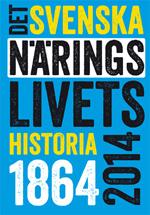 Det Svenska Näringslivets Historia 1864-2014